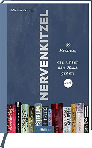 Nervenkitzel: 99 Bücher, die jeder Krimiliebhaber gelesen haben muss