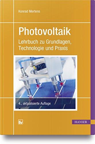 Photovoltaik: Lehrbuch zu Grundlagen, Technologie und Praxis