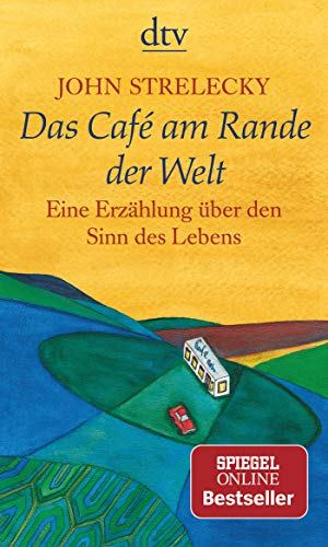 Das Café am Rande der Welt: eine Erzählung über den Sinn des Lebens