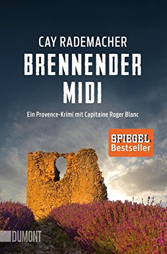 Brennender Midi: Ein Provence-Krimi mit Capitaine Roger Blanc (3) (Capitaine Roger Blanc Ermittelt, Band 3)