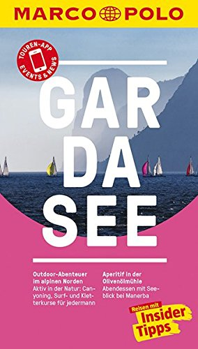 MARCO POLO Reiseführer Gardasee: Reisen mit Insider-Tipps. Inkl. kostenloser Touren-App und Event&News
