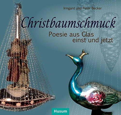 Christbaumschmuck: Poesie aus Glas einst und jetzt