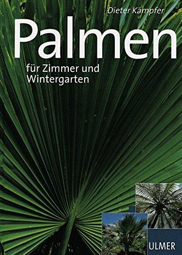Schöne Palmen für Zimmer und Wintergarten (Schöne Monographien)