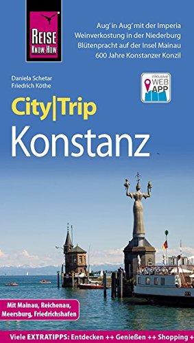 Reise Know-How CityTrip Konstanz mit Mainau, Reichenau, Meersburg, Friedrichshafen: Reiseführer mit Stadtplan und kostenloser Web-App