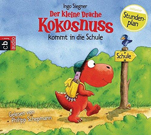 Der kleine Drache Kokosnuss kommt in die Schule (Die Abenteuer des kleinen Drachen Kokosnuss, Band 1)